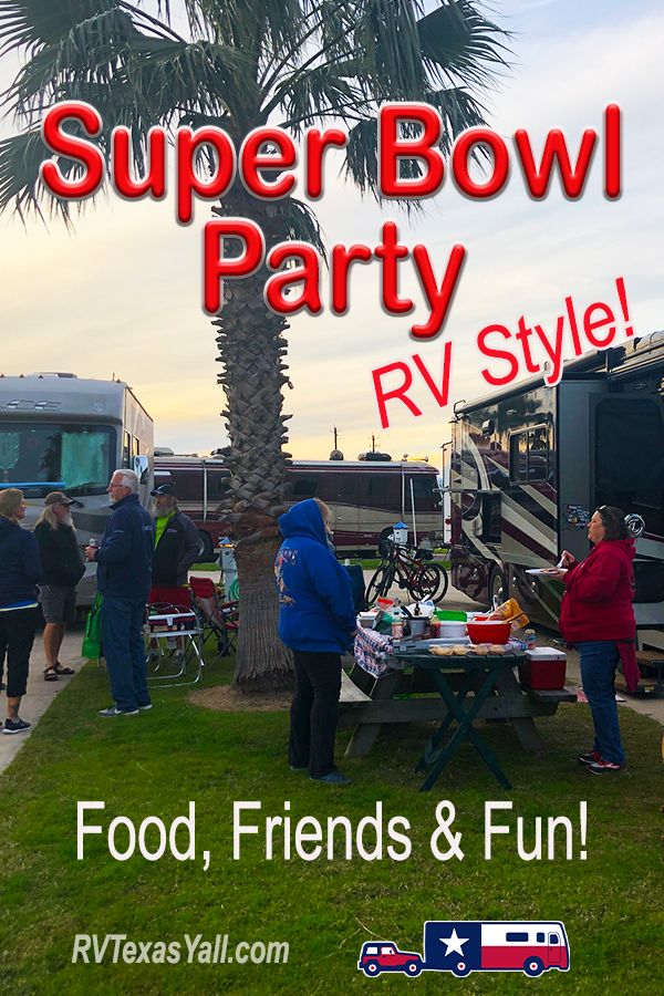Finding Community at Our Super Bowl Party   RVTexasYall.com