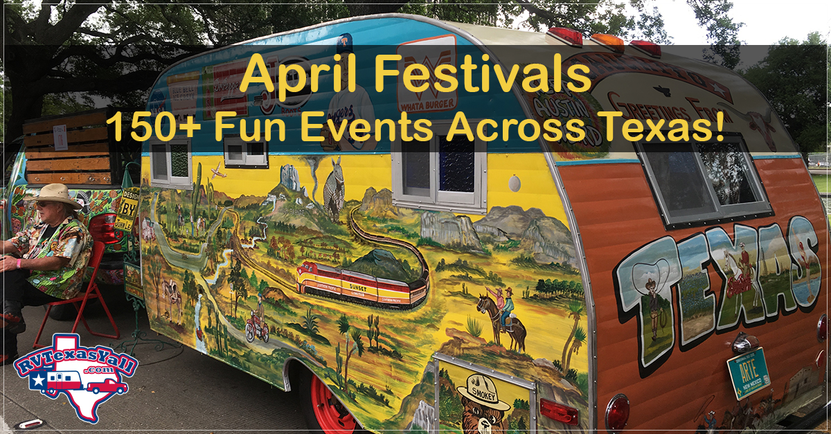 April Festivals And Events In Texas Rvtexasyall Com