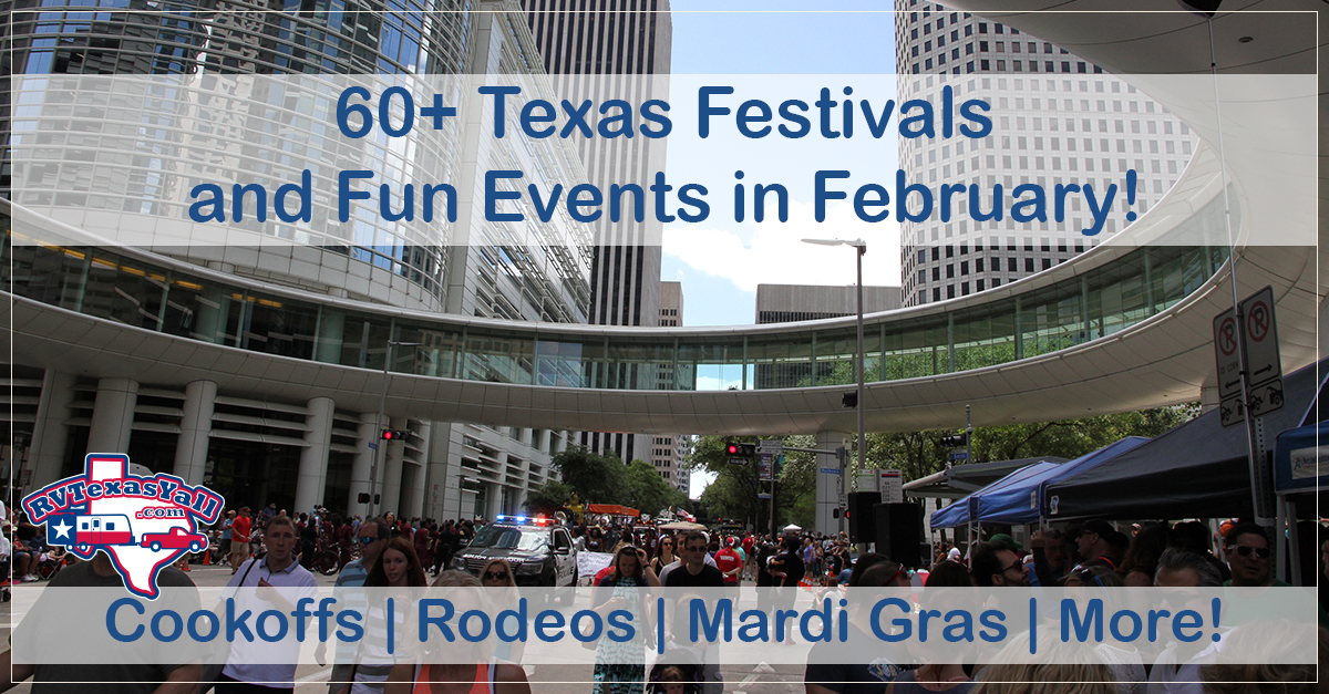 February Festivals And Events In Texas Rvtexasyall Com