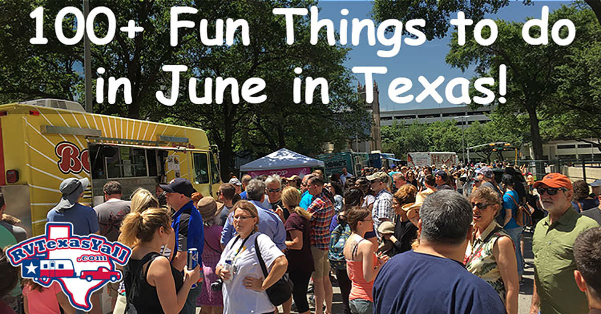 June Festivals And Events In Texas Rvtexasyall Com