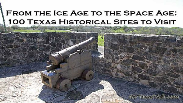 100 Historical Sites to Visit in Texas