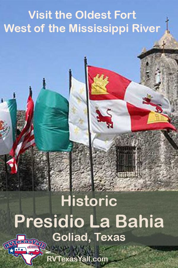 Presidio La Bahia, Goliad TX | The Oldest Fort West of the Mississippi River | RVTexasYall.com