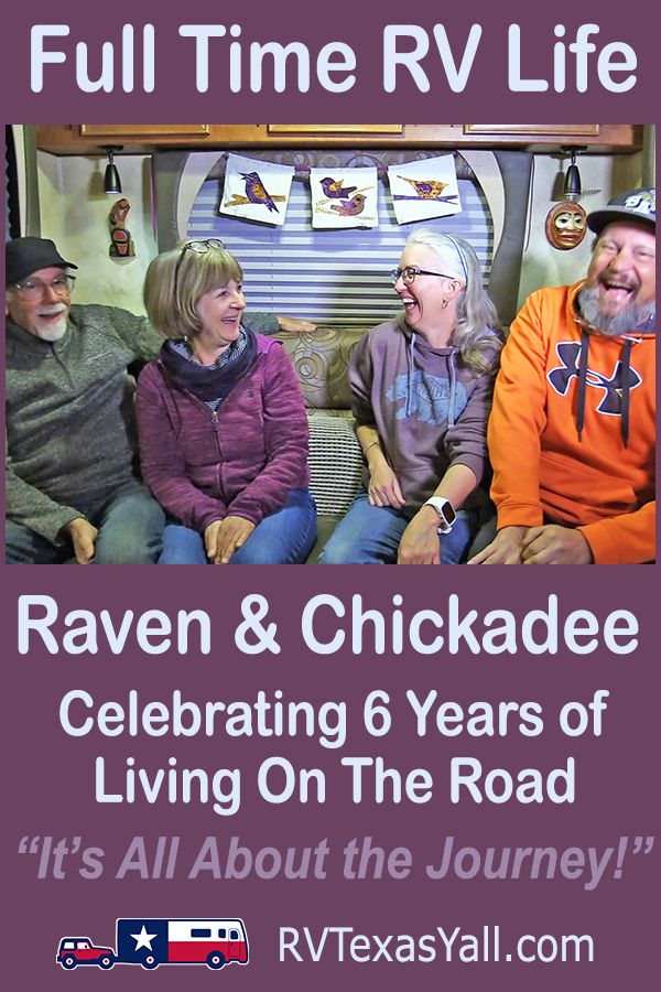 It's All About The Journey! | RVTexasYall.com | We visit with our new friends Eric and Laurel, AKA Raven and Chickadee, about their 6 years as full-time RVers. What inspires them, challenges they've faced and why they love living on the road.
