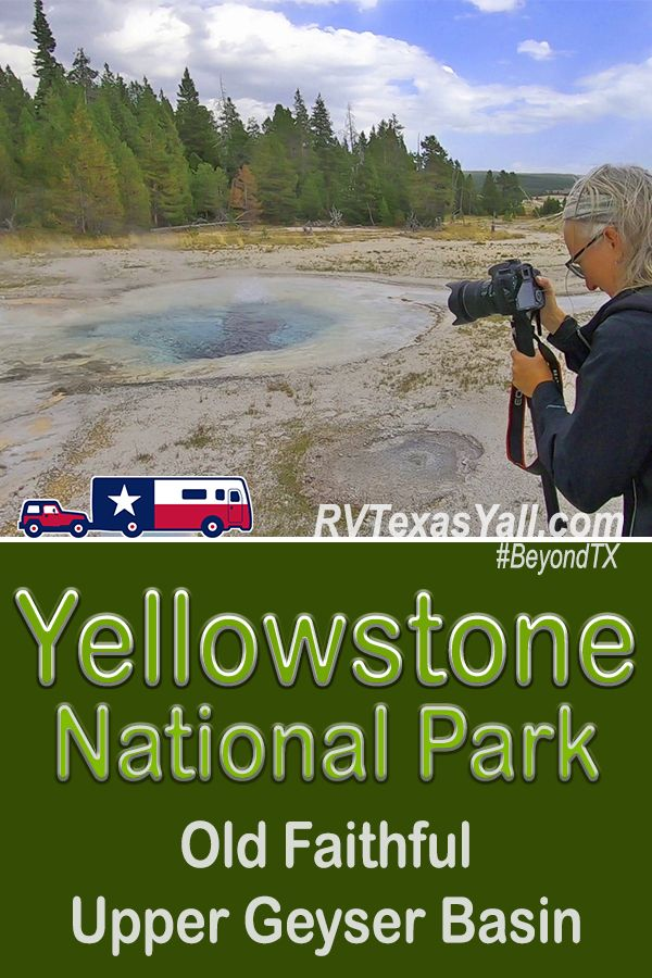 Yellowstone National Park: Old Faithful Upper Geyser Basin | RVTexasYall.com