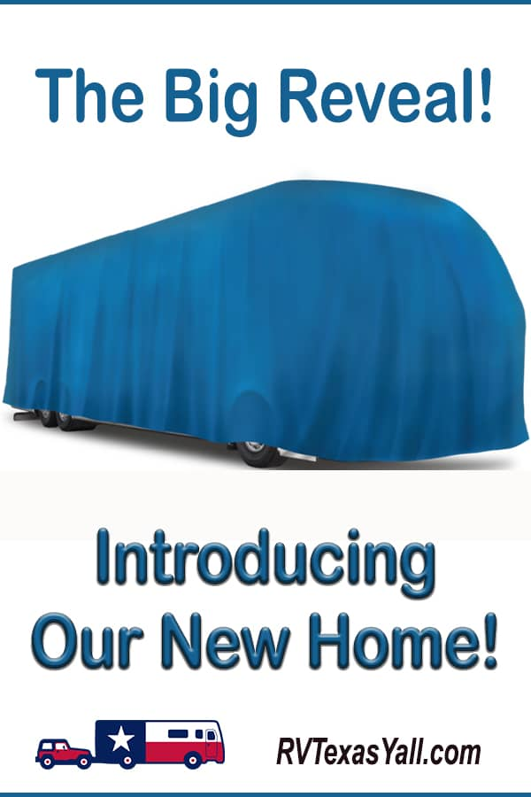 Our New Motorhome: The Big Reveal!   RV Texas Y'all
