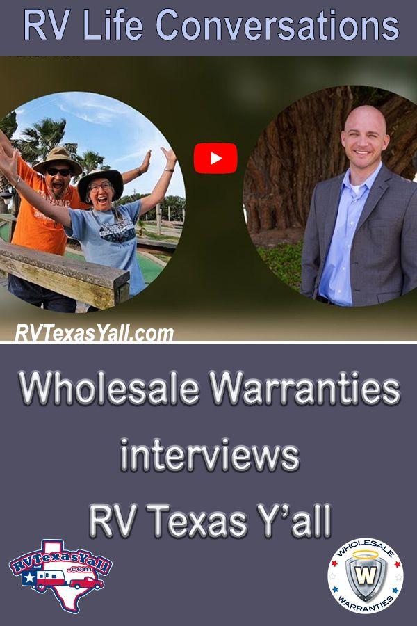 RV Life Conversations: Wholesale Warranties Interviews RV Texas Y'all