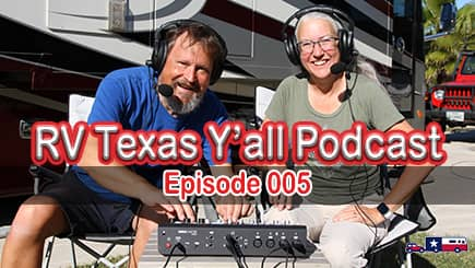 RV Texas Y'all Podcast Ep 5