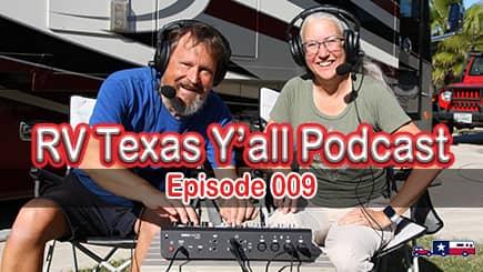 RV Texas Y'all Podcast Ep 9