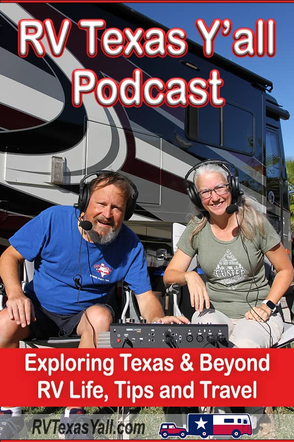 RV Life and Travel Podcast | RVTexasYall.com