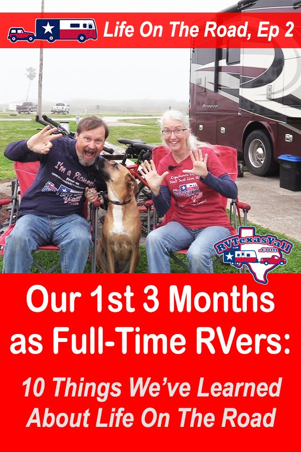 Our First 3 Months As Full Time RVers: 10 Things We've Learned About Life On The Road | RVTexasYall.com