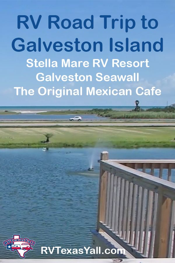 RV Trip to Galveston and Stella Mare RV Resort | RVTexasYall.com