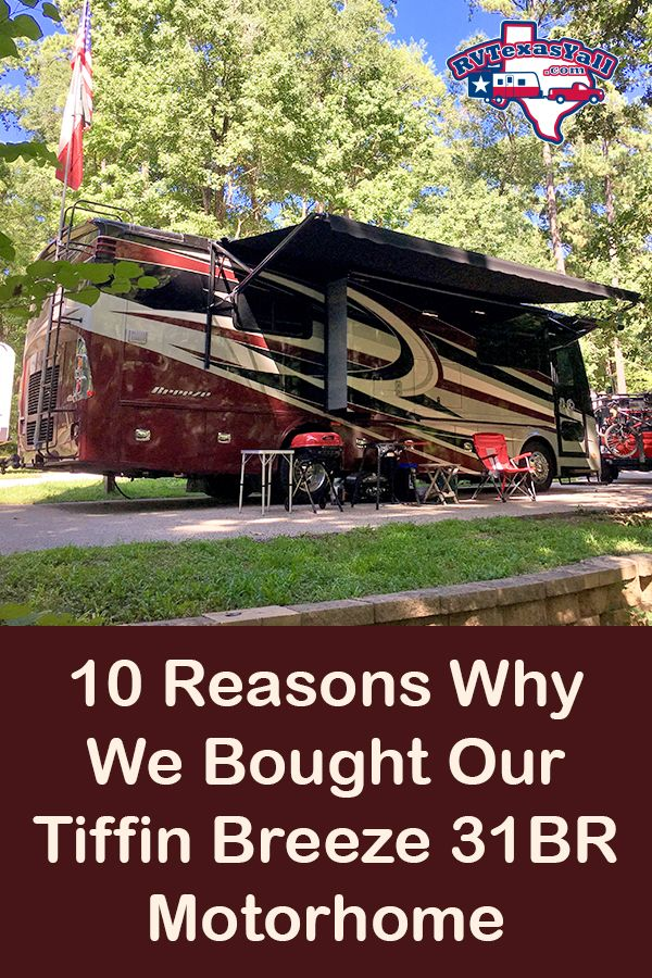 10 Reasons Why We Bought a Tiffin Breeze 31BR Motorhome | RVTexasYall.com
