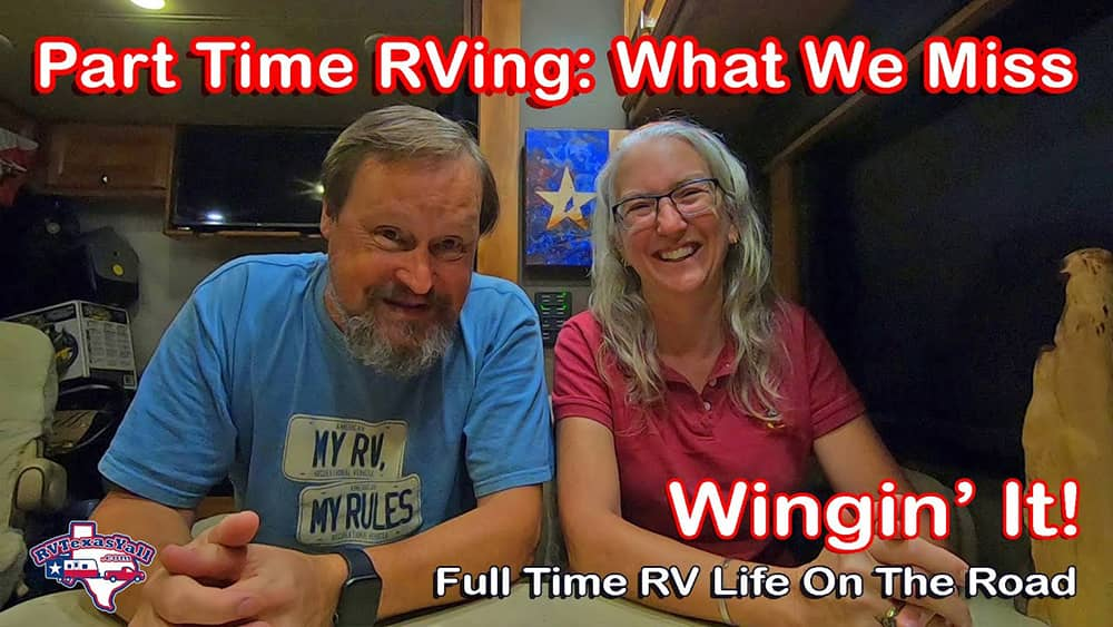What We Miss About Part Time RVing Video