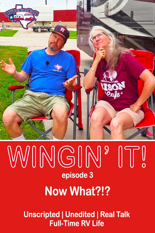 Now What? | Wingin' It!, Ep 3 | RVTexasYall.com | The house is sold and we are officially nomads! Now what do we do?