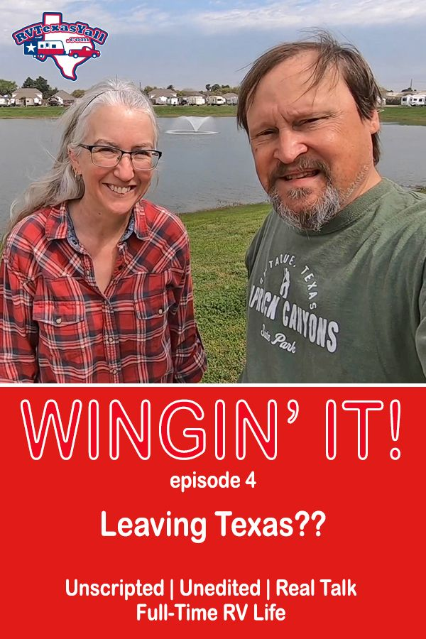 Leaving Texas?   Wingin' It!, Ep 4   RVTexasYall.com   In this episode of Wingin' It!, we clear up confusion about our travel plans as full-time RVers.